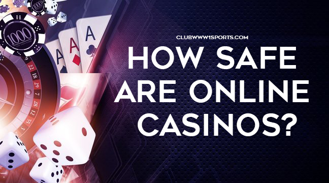How Safe Are Online Casinos