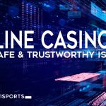 How Safe and Trustworthy Are the Online Casinos